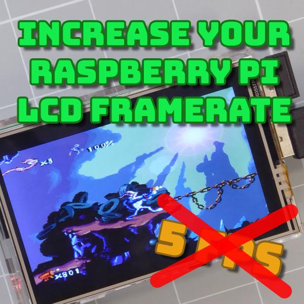 Faster Frame Rates for Raspberry Pi